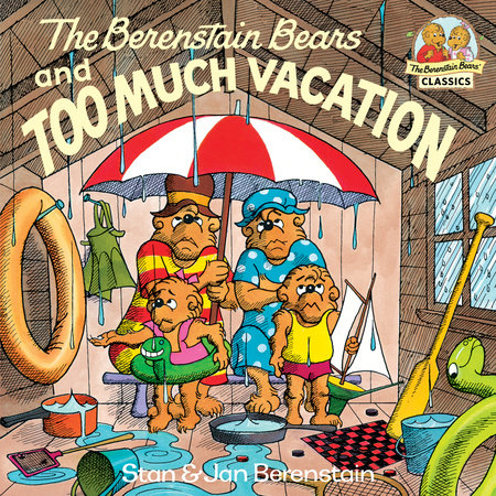 The Berenstain Bears and Too Much Vacation by Jan Berenstain and Stan Berenstain