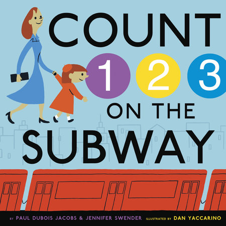 Count on the Subway by Paul DuBois Jacobs and Jennifer Swender