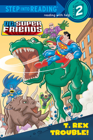 T. Rex Trouble! (DC Super Friends) by
