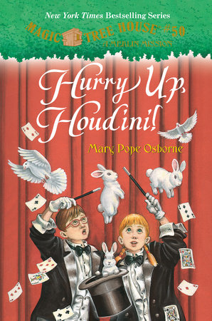 Magic Tree House #50: Hurry Up, Houdini! by