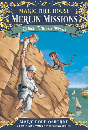 Magic Tree House #51: High Time for Heroes