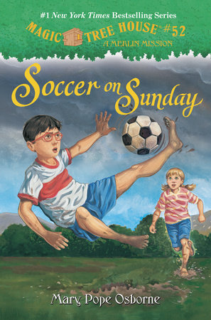 Magic Tree House #52: Soccer on Sunday by