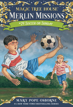 Magic Tree House #52: Soccer on Sunday