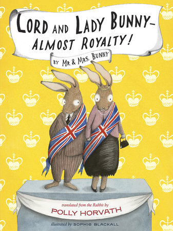 Lord and Lady Bunny--Almost Royalty! by