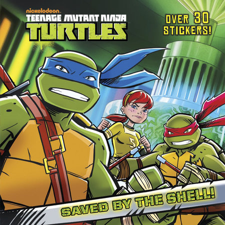 Saved by the Shell! (Teenage Mutant Ninja Turtles) by Golden Books