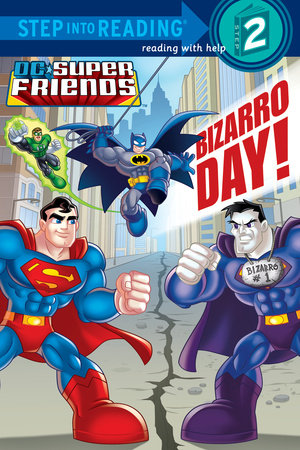 Bizarro Day! (DC Super Friends) by