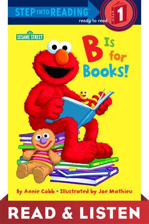 B Is For Books! (sesame Street): Read & Listen Edition (ebk)