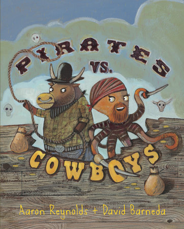 Pirates vs. Cowboys by Aaron Reynolds