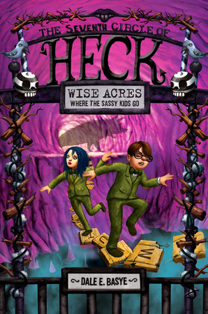 Wise Acres: The Seventh Circle of Heck by Dale E. Basye