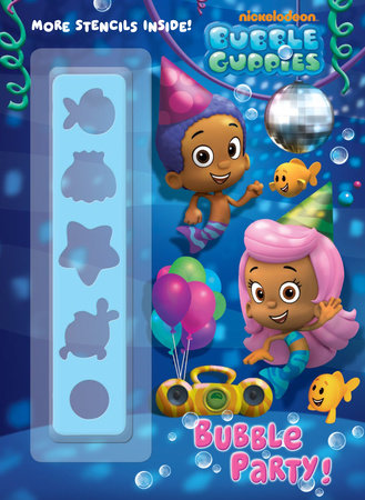 Bubble Party! (Bubble Guppies) by