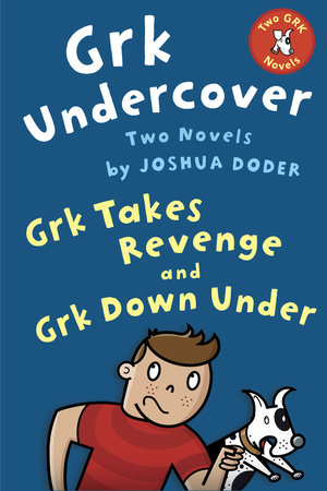 Grk Undercover: Two Novels by
