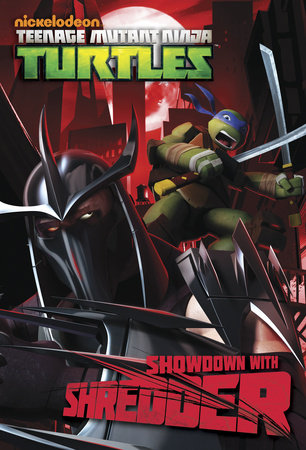 Showdown with Shredder  (Teenage Mutant Ninja Turtles) by