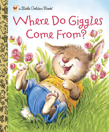 Where Do Giggles Come From? by Diane E. Muldrow