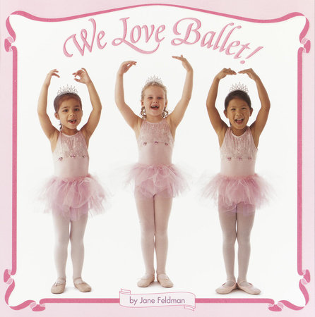 We Love Ballet! by