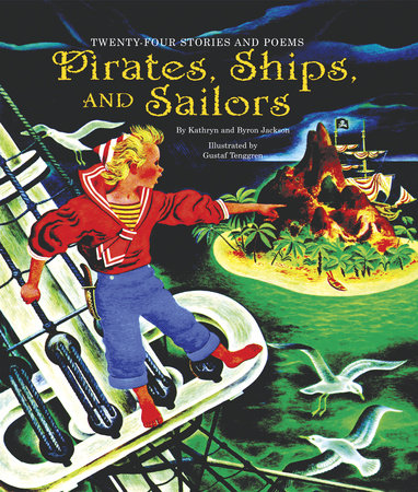 Pirates, Ships, and Sailors by Kathryn Jackson and Byron Jackson