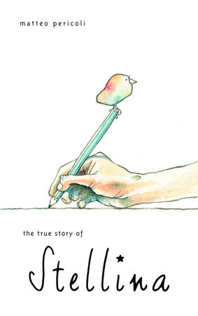 The True Story of Stellina by Matteo Pericoli