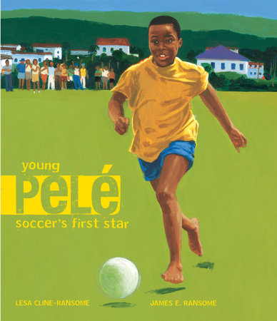 Young Pele by Lesa Cline-Ransome