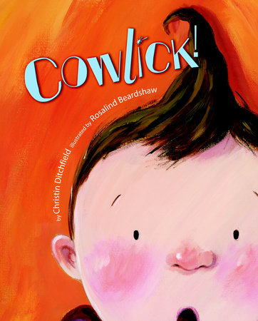 Cowlick! by