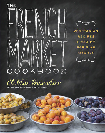 The French Market Cookbook by