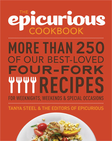 The Epicurious Cookbook by The Editors of Epicurious.com and Tanya Steel