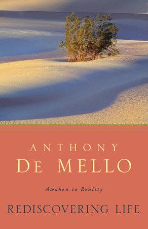 Rediscovering Life by Anthony De Mello