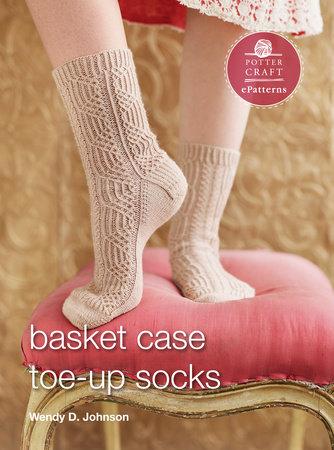 Basket Case Socks by Wendy D. Johnson