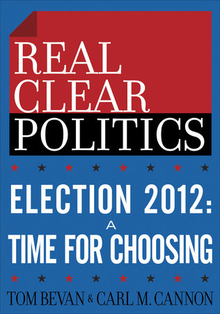 Election 2012: A Time for Choosing (The RealClearPolitics Political Download)