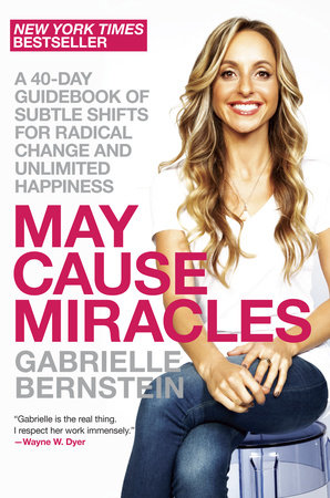 May Cause Miracles by Gabrielle Bernstein