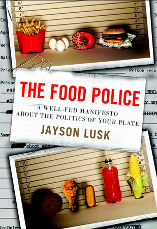 The Food Police by Jayson Lusk