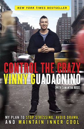 Control the Crazy by Vinny Guadagnino and Samantha Rose