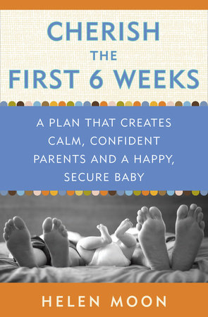 Cherish the First Six Weeks by