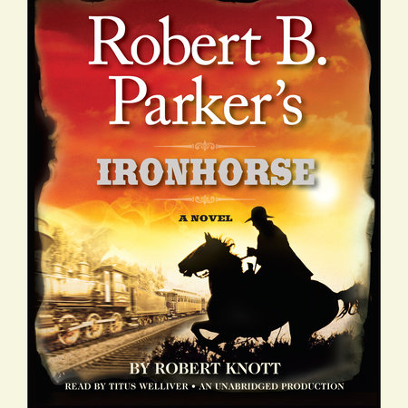 Robert B. Parker's Ironhorse by