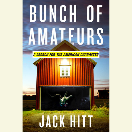 Bunch of Amateurs by Jack Hitt