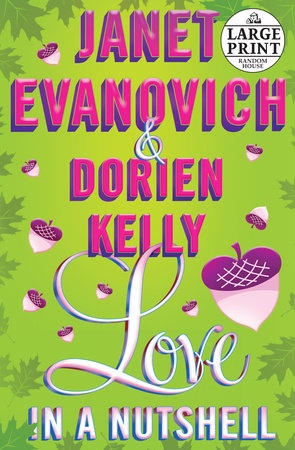 Love in a Nutshell by  Dorien Kelly and Janet Evanovich