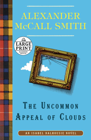The Uncommon Appeal of Clouds by Alexander McCall Smith