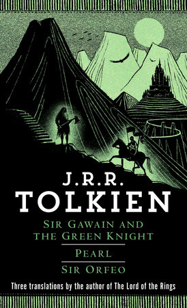 Sir Gawain and the Green Knight, Pearl, Sir Orfeo by
