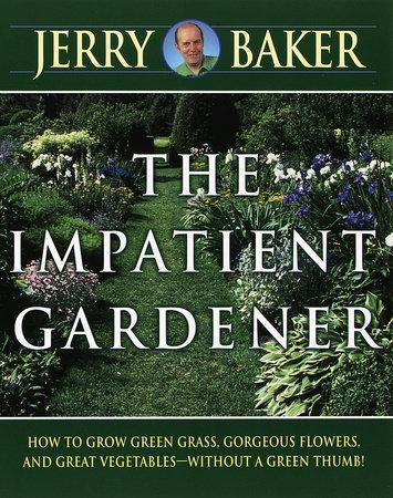 Impatient Gardener by