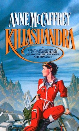 Killashandra by Anne McCaffrey