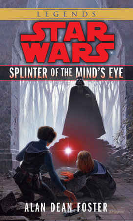 Splinter of the Mind's Eye: Star Wars by Alan Dean Foster