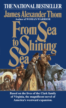 From Sea to Shining Sea by James Alexander Thom
