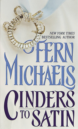 CINDERS TO SATIN by Fern Michaels