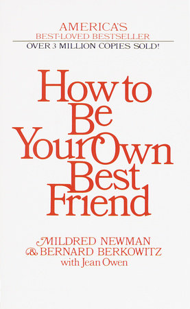 How to Be Your Own Best Friend by Mildred Newman, Bernard Berkowitz and Jean Owen