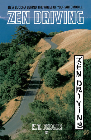 Zen Driving by K.T. Berger