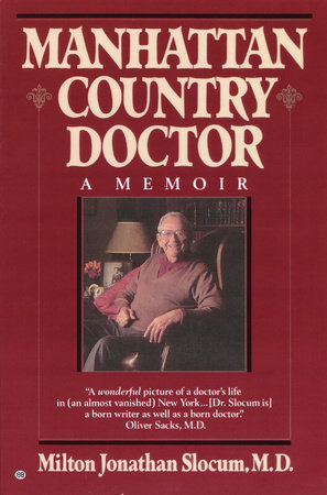 Manhattan Country Doctor by Milton J. Slocum, M.D.