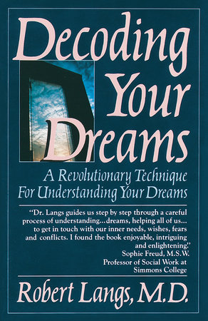 Decoding Your Dreams by Robert Langs, M.D.