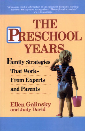 The Preschool Years by Ellen Galinsky and Judy David