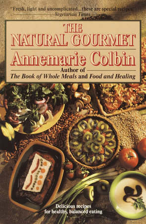 Natural Gourmet by Annemarie Colbin