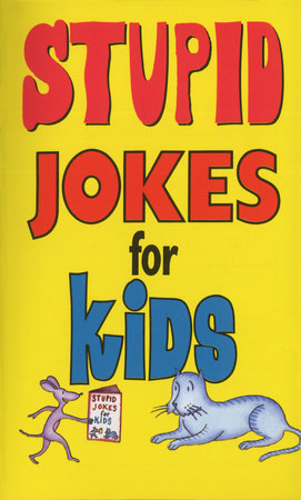 Stupid Jokes for Kids by