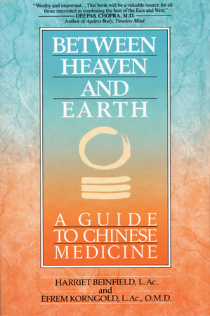 Between Heaven and Earth by Harriet Beinfield and Efrem Korn