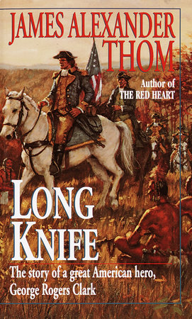 Long Knife by James Alexander Thom